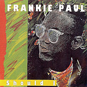 Play & Download Should I by Frankie Paul | Napster