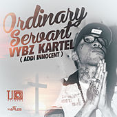 Play & Download Ordinary Servant - Single by VYBZ Kartel | Napster