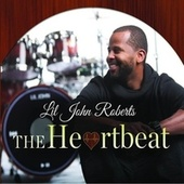 Play & Download The Heartbeat by Lil' John Roberts | Napster