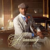 Play & Download Amazing by Ricky Dillard | Napster