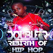 Play & Download Rebirth of Hip Hop by Double R | Napster