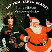 Play & Download Zat You Santa Claus? by Banu Gibson | Napster
