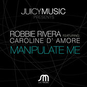 Play & Download Manipulate Me by Ivan Robles | Napster