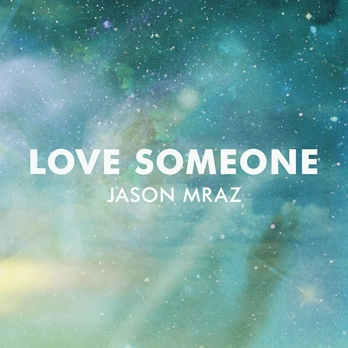 Love Someone by Jason Mraz