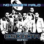Play & Download No Hay 5to Malo by Grupo Escolta | Napster