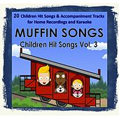 Play & Download Children Hit Songs, Vol. 3 by Muffin Songs | Napster