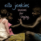 Seasons for Singing by Ella Jenkins