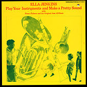 Play Your Instruments and Make a Pretty Sound by Ella Jenkins