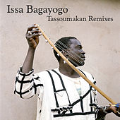 Tassoumakan Remixes by Issa Bagayogo