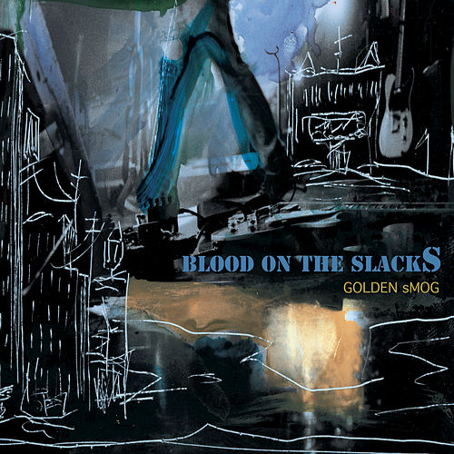 Blood On The Slacks by Golden Smog
