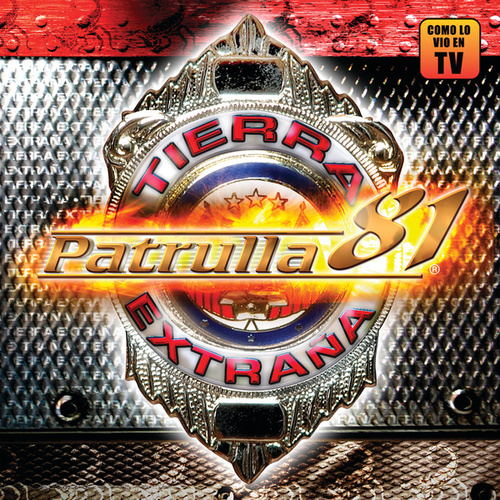 Play & Download Tierra Extraña by Patrulla 81 | Napster
