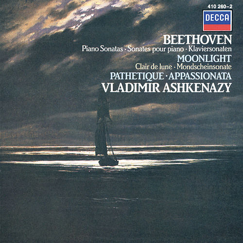 Play & Download Beethoven: Piano Sonatas 'Moonlight'; 'Appassionata'; 'Pathétique' by Vladimir Ashkenazy | Napster