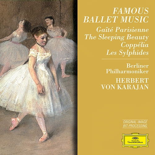 Play & Download Famous Ballet Music by Berliner Philharmoniker | Napster