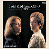 Play & Download Mirella Freni - Renata Scotto: In Duet by Mirella Freni | Napster