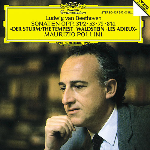 Beethoven: Piano Sonatas Nos.17 'The Tempest', 21 'Waldstein', 25 & 26 'Les Adieux' by Maurizio Pollini