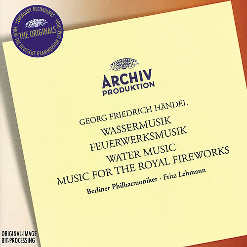 Play & Download Handel: Water Music / Music for the Royal Fireworks by Berliner Philharmoniker | Napster