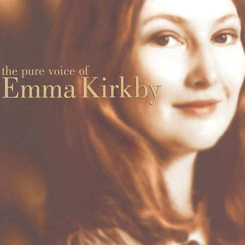 Play & Download The Pure Voice of Emma Kirkby by Emma Kirkby | Napster