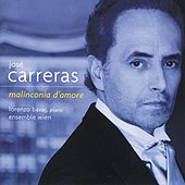 Play & Download José Carreras - Malinconia d'amore by Various Artists | Napster