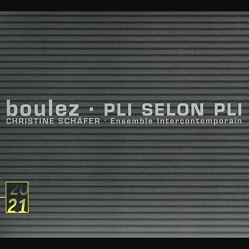 Play & Download Pierre Boulez: Pli selon Pli by Christine Schäfer | Napster