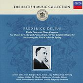 Play & Download Delius: Violin Concerto; Brigg Fair; On hearing the first cuckoo, etc. by Various Artists | Napster