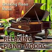 Play & Download Relaxing Piano Moods by Relaxing Piano Music | Napster