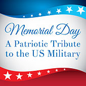 Play & Download Memorial Day: A Patriotic Tribute to the US Military by Various Artists | Napster