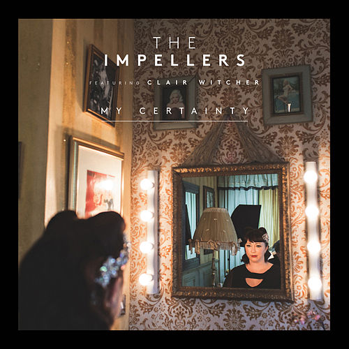 Play & Download My Certainty by The Impellers | Napster