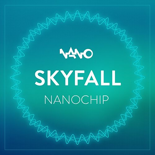 Play & Download Nano Chip by Skyfall | Napster