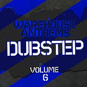 Play & Download Warehouse Anthems: Dubstep Vol. 06 - EP by Various Artists | Napster