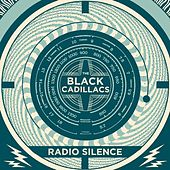 Play & Download Radio Silence by The Black Cadillacs | Napster