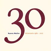 Play & Download Nuevos Medios 30 Aniversario (1982-2012) by Various Artists | Napster