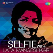 Selfie With Lata Mangeshkar by Various Artists