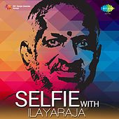 Play & Download Selfie With Ilayaraja by Various Artists | Napster