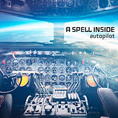 Autopilot by A Spell Inside