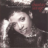 I Will Survive (Doin' It My Way) by Chantay Savage