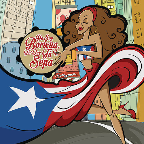 Yo Soy Boricua... Pa' Que Tú Lo Sepa' by Various Artists