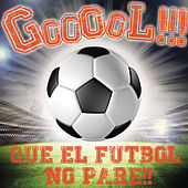 Play & Download GOOOOL!!!... Que el Fútbol No Pare!!! by Various Artists | Napster