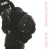 Play & Download Uncle ACE (Remixes) by Blood Orange | Napster