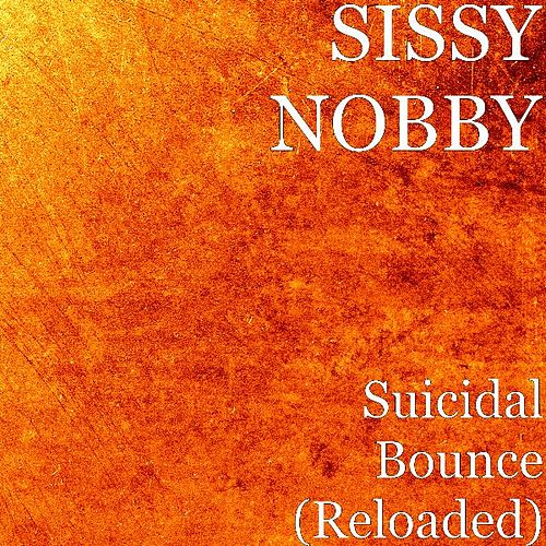 Suicidal Bounce (Reloaded) by Sissy Nobby