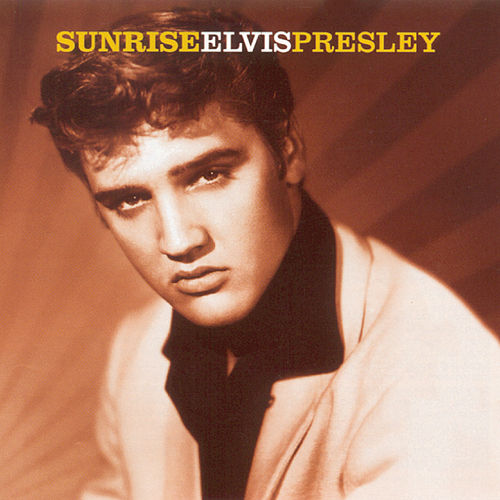 Play & Download Sunrise by Elvis Presley | Napster