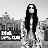 Rome Love Club by Various Artists