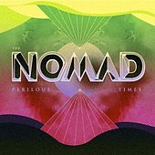Play & Download Perilous Times by Nomad | Napster