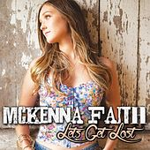 Play & Download Let's Get Lost by McKenna Faith | Napster