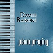 Play & Download Piano Praying by David Baroni | Napster