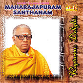 Play & Download Rapturous Delights by Maharajapuram Santhanam | Napster