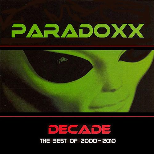 Play & Download Decade (The Best of 2000 - 2010) by Paradoxx | Napster