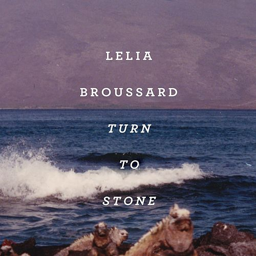 Play & Download Turn to Stone by Lelia Broussard | Napster
