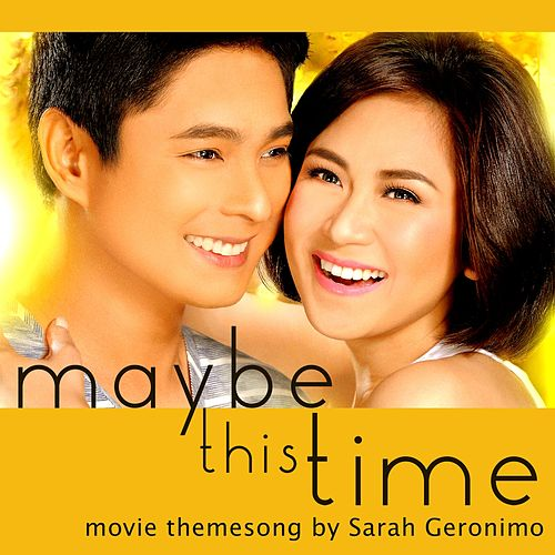 Play & Download Maybe This Time (Original Motion Picture Soundtrack) by Sarah Geronimo | Napster
