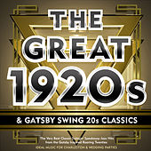 Play & Download The Great 1920s & Gatsby Swing 20s Classics – the Very Best Classic Swingin' Speakeasy Jazz Hits from the Gatsby Inspired Roaring Twenties – Ideal for Charleston & Wedding Parties (Deluxe Edition) by Various Artists | Napster