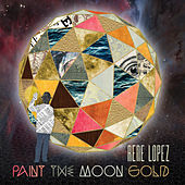Paint The Moon Gold by Rene Lopez